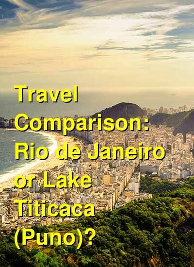 Rio de Janeiro vs. Lake Titicaca (Puno) Travel Comparison
