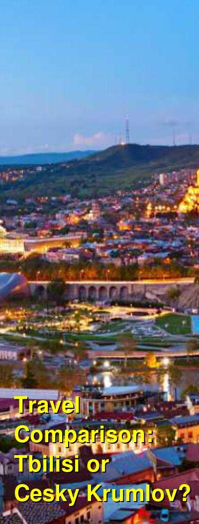 Tbilisi vs. Cesky Krumlov Travel Comparison