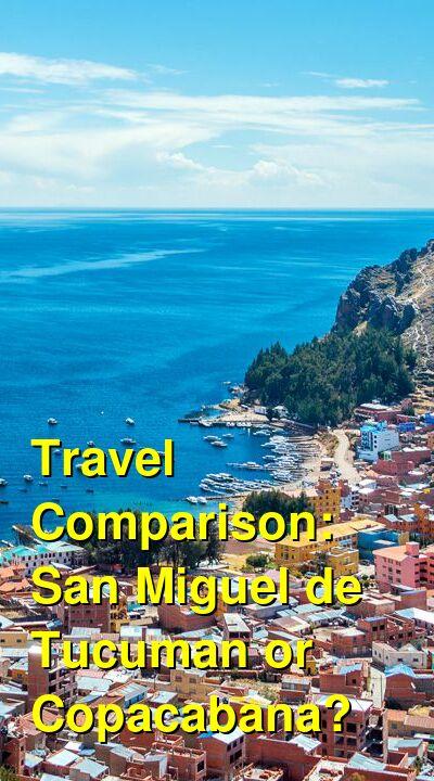 San Miguel de Tucuman vs. Copacabana Travel Comparison
