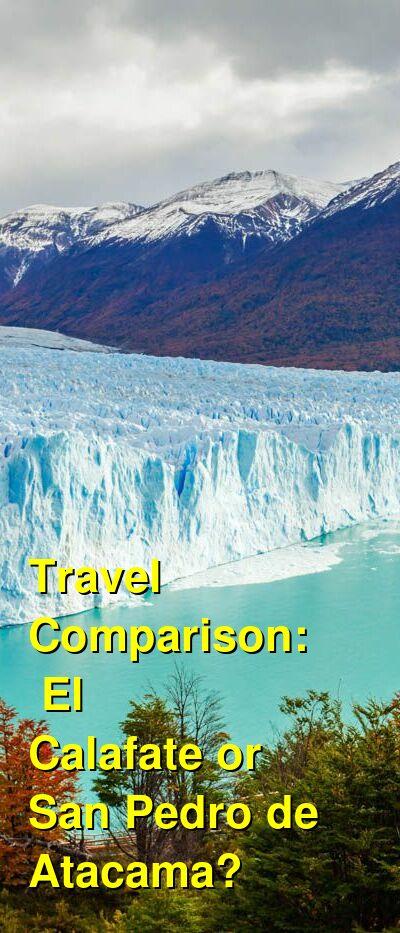 El Calafate vs. San Pedro de Atacama Travel Comparison