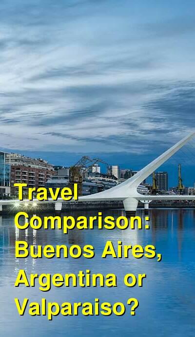 Buenos Aires, Argentina vs. Valparaiso Travel Comparison