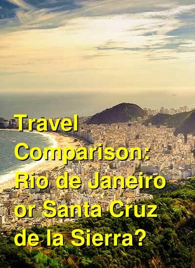 Rio de Janeiro vs. Santa Cruz de la Sierra Travel Comparison