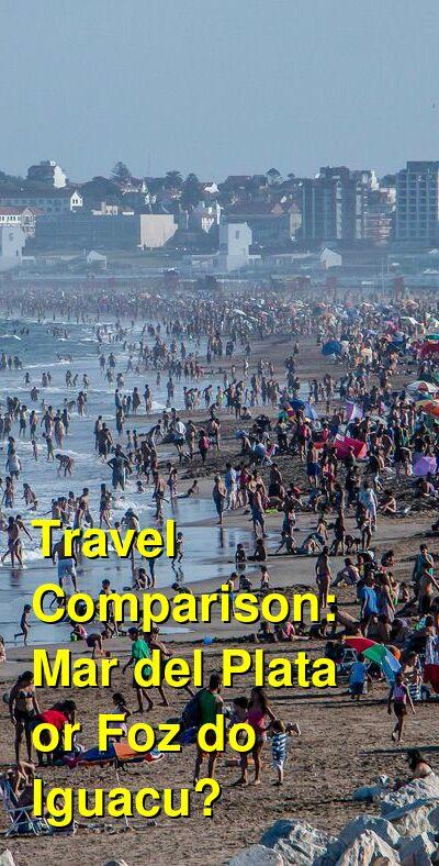 Mar del Plata vs. Foz do Iguacu Travel Comparison