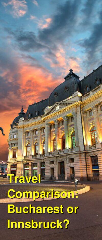 Bucharest vs. Innsbruck Travel Comparison