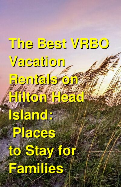 The Best VRBO Vacation Rentals on Hilton Head Island: Places to Stay for Families (September 2021) | Budget Your Trip