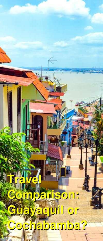 Guayaquil vs. Cochabamba Travel Comparison