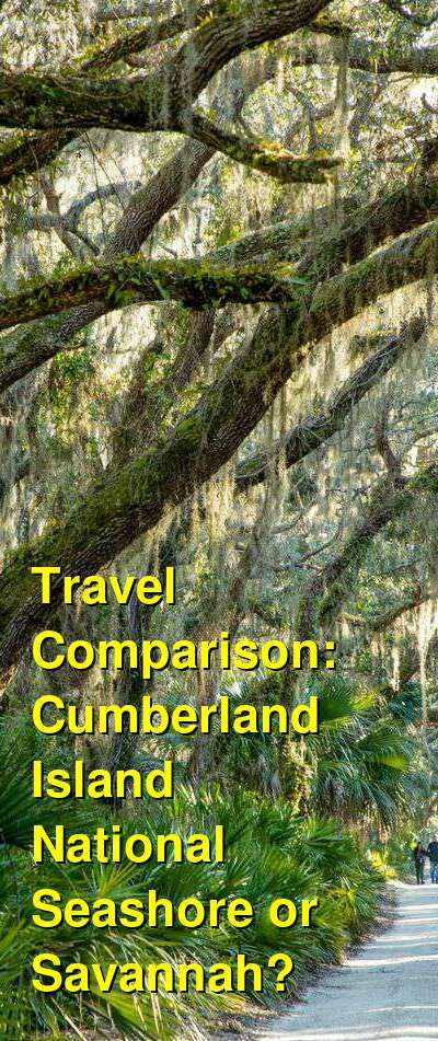 Cumberland Island National Seashore vs. Savannah Travel Comparison