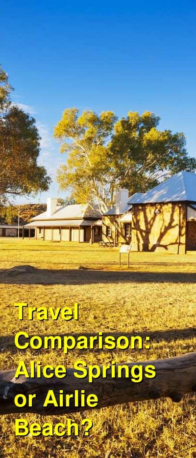 Alice Springs vs. Airlie Beach Travel Comparison