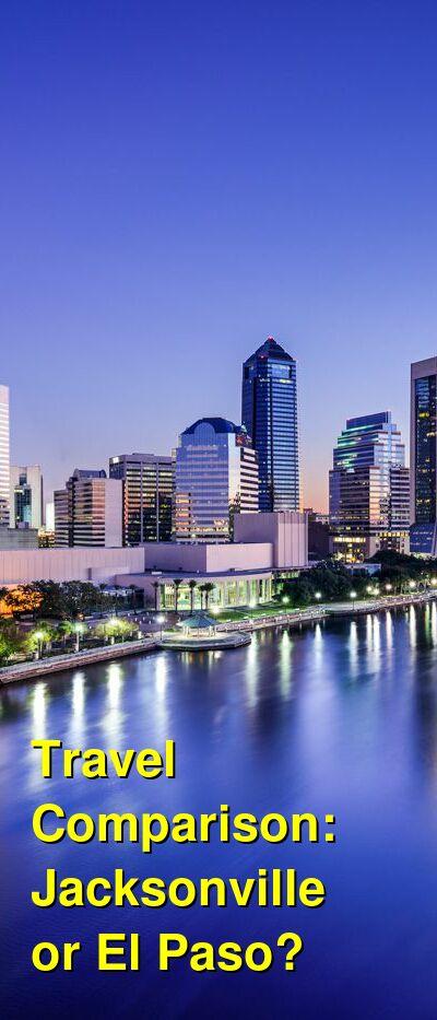 Jacksonville vs. El Paso Travel Comparison