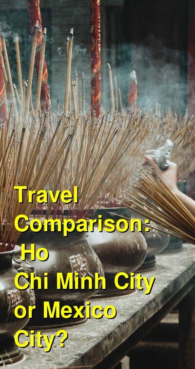 Ho Chi Minh City vs. Mexico City Travel Comparison
