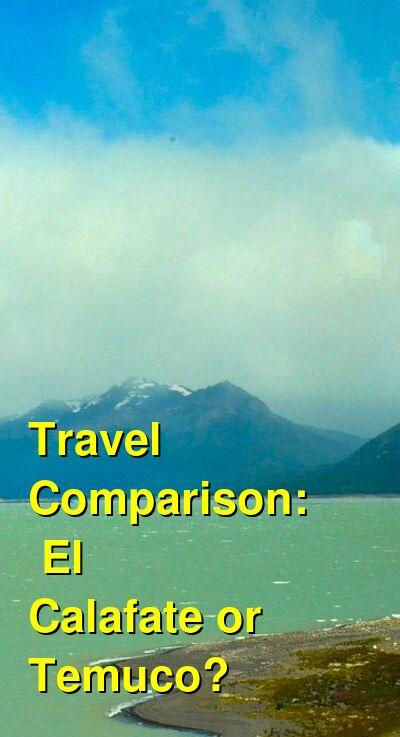El Calafate vs. Temuco Travel Comparison