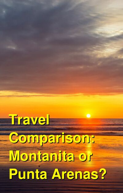 Montanita vs. Punta Arenas Travel Comparison