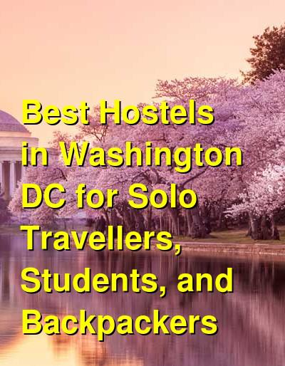 Best Hostels in Washington DC for Solo Travellers, Students, and Backpackers | Budget Your Trip