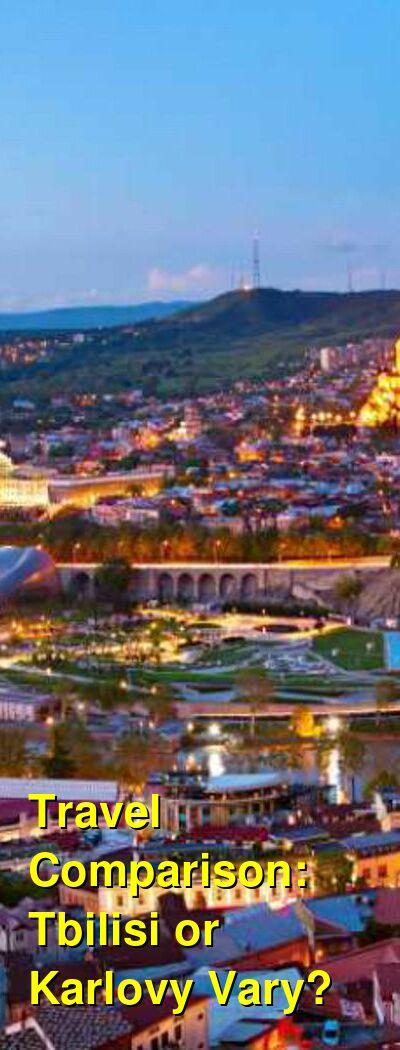 Tbilisi vs. Karlovy Vary Travel Comparison