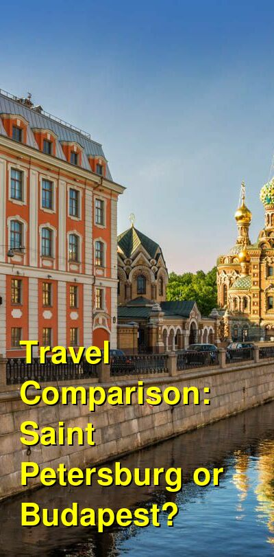 Saint Petersburg vs. Budapest Travel Comparison