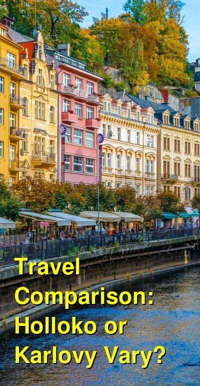 Holloko vs. Karlovy Vary Travel Comparison
