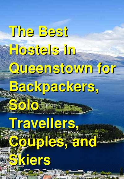 The Best Hostels in Queenstown for Backpackers, Solo Travellers, Couples, and Skiers | Budget Your Trip