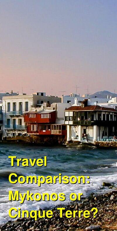 Mykonos vs. Cinque Terre Travel Comparison