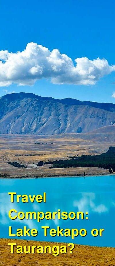 Lake Tekapo vs. Tauranga Travel Comparison