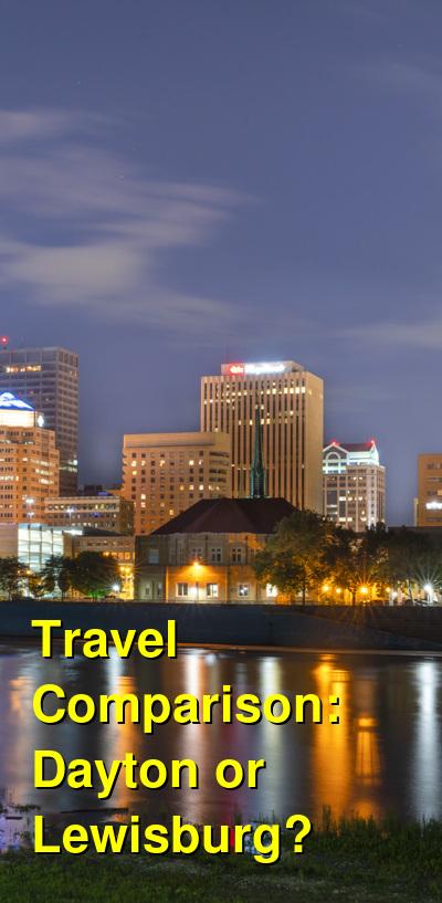 Dayton vs. Lewisburg Travel Comparison