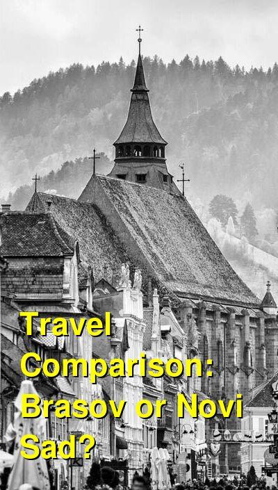 Brasov vs. Novi Sad Travel Comparison