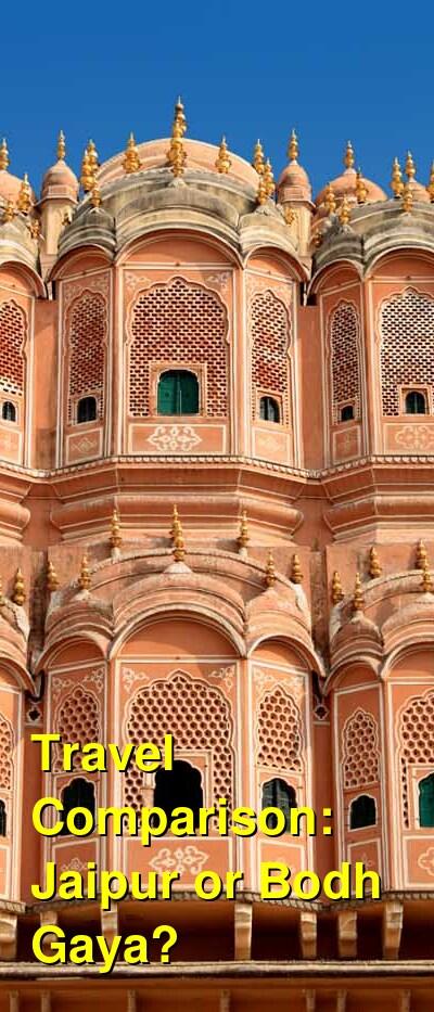 Jaipur vs. Bodh Gaya Travel Comparison