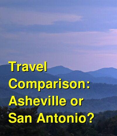 Asheville vs. San Antonio Travel Comparison