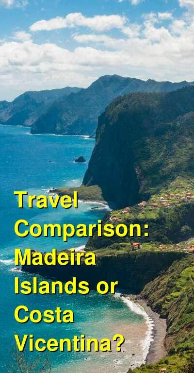 Madeira Islands vs. Costa Vicentina Travel Comparison