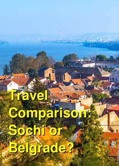 Sochi vs. Belgrade Travel Comparison