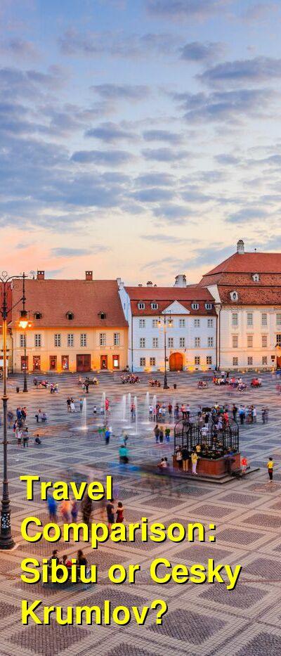 Sibiu vs. Cesky Krumlov Travel Comparison