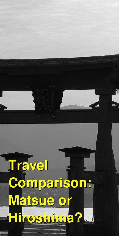 Matsue vs. Hiroshima Travel Comparison