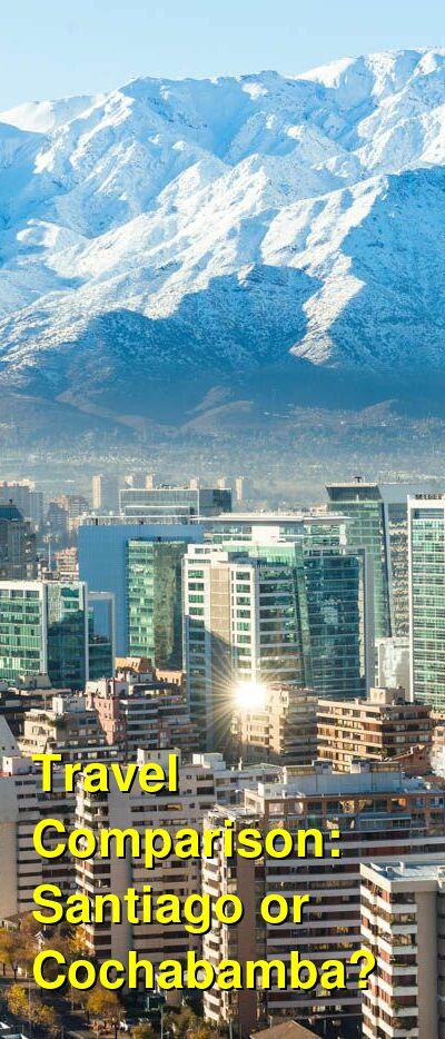 Santiago vs. Cochabamba Travel Comparison