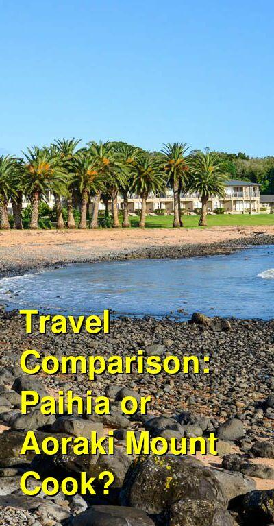 Paihia vs. Aoraki Mount Cook Travel Comparison