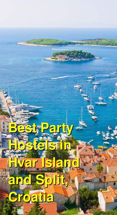 Best Party Hostels in Hvar Island and Split, Croatia | Budget Your Trip