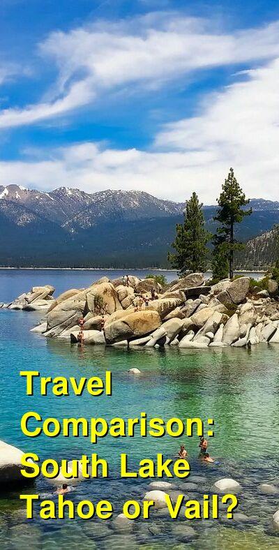 South Lake Tahoe vs. Vail Travel Comparison