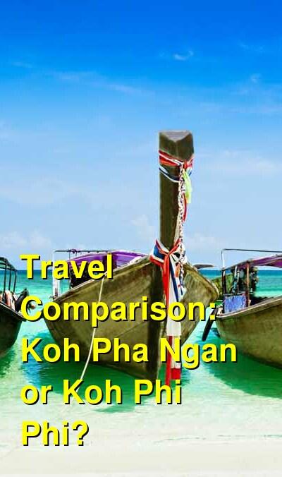 Koh Pha Ngan vs. Koh Phi Phi Travel Comparison