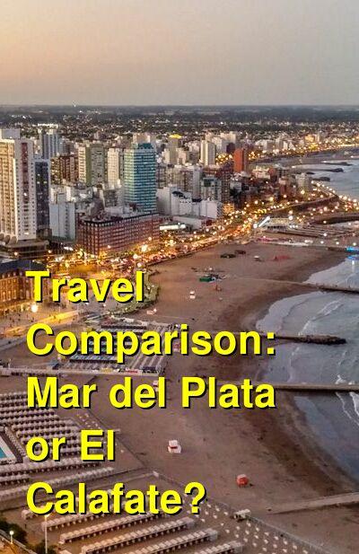 Mar del Plata vs. El Calafate Travel Comparison