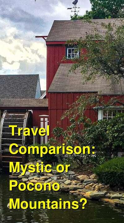 Mystic vs. Pocono Mountains Travel Comparison