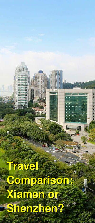 Xiamen vs. Shenzhen Travel Comparison