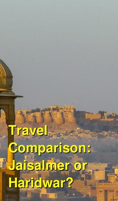 Jaisalmer vs. Haridwar Travel Comparison