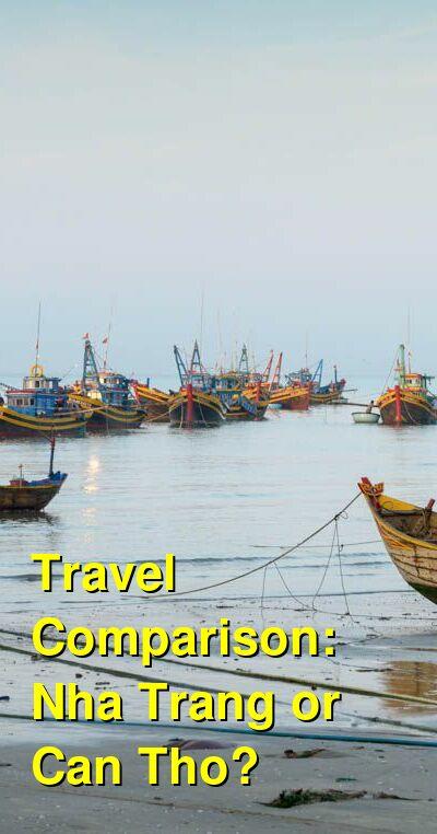 Nha Trang vs. Can Tho Travel Comparison