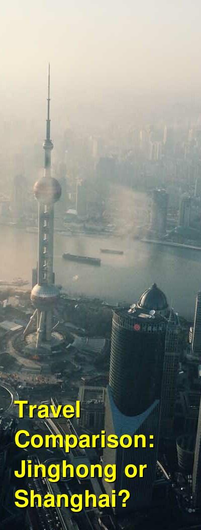 Jinghong vs. Shanghai Travel Comparison