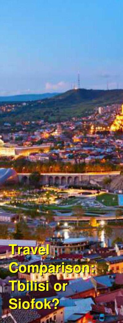 Tbilisi vs. Siofok Travel Comparison