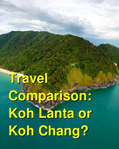 Koh Lanta vs. Koh Chang Travel Comparison