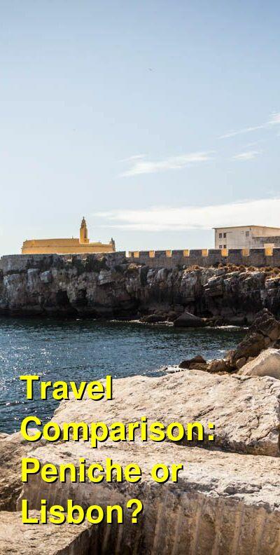 Peniche vs. Lisbon Travel Comparison