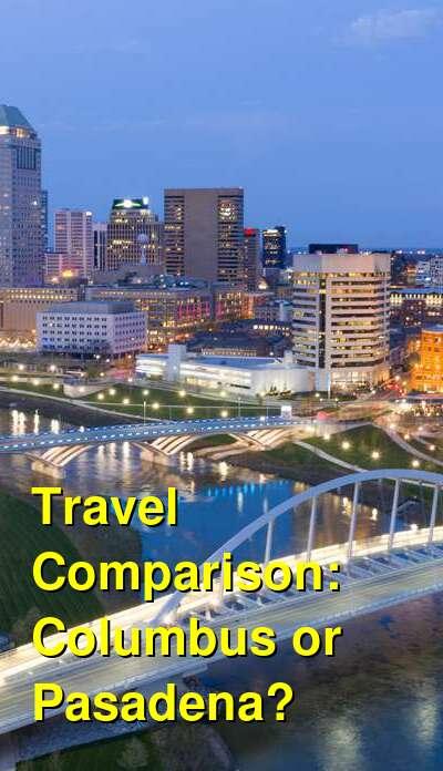 Columbus vs. Pasadena Travel Comparison