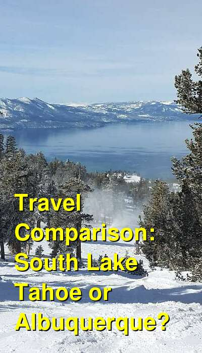 South Lake Tahoe vs. Albuquerque Travel Comparison