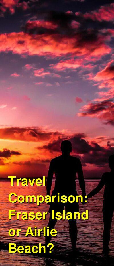 Fraser Island vs. Airlie Beach Travel Comparison
