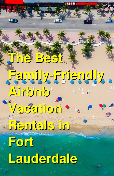 The Best Family-Friendly Airbnb Vacation Rentals in Fort Lauderdale | Budget Your Trip