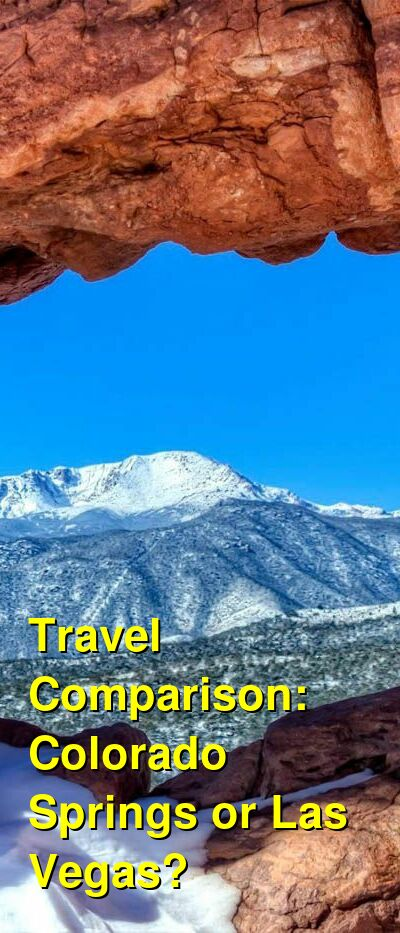 Colorado Springs vs. Las Vegas Travel Comparison